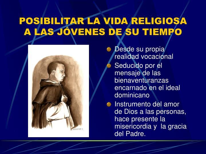 POSIBILITAR LA VIDA RELIGIOSA A LAS JÓVENES DE SU TIEMPO