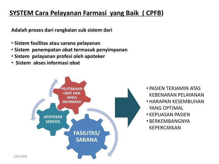 SYSTEM Cara Pelayanan Farmasi  yang Baik  ( CPFB