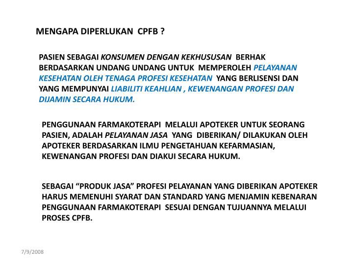 MENGAPA DIPERLUKAN  CPFB ?