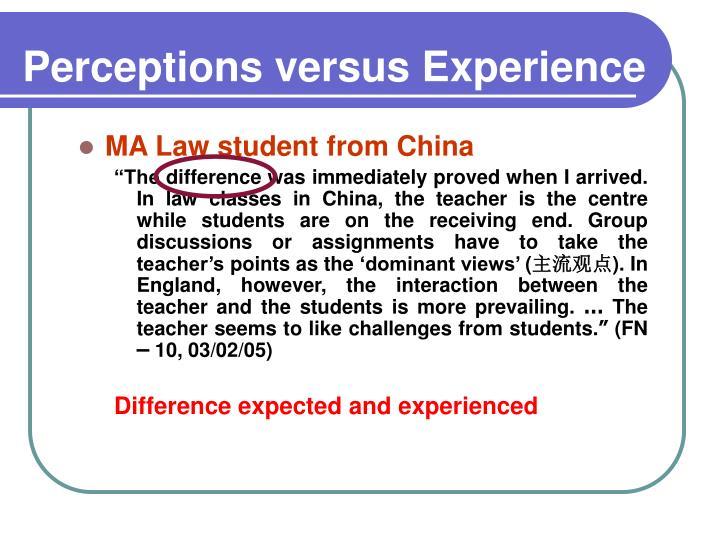 Perceptions versus Experience