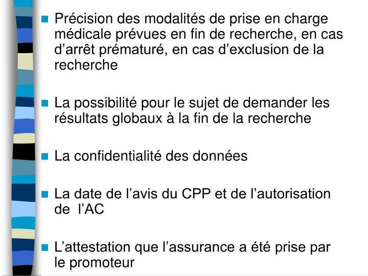 Précision des modalités de prise en charge médicale prévues en fin de recherche, en cas d'arrêt prématuré, en cas d'exclusion de la recherche
