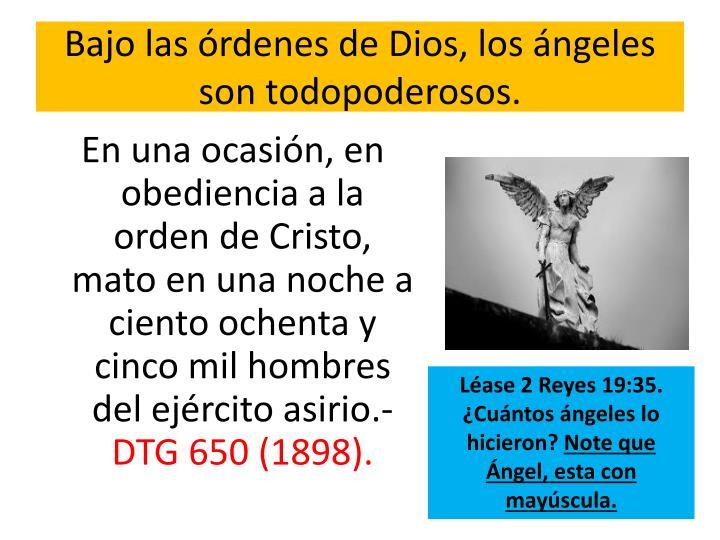 Bajo las órdenes de Dios, los ángeles son todopoderosos.