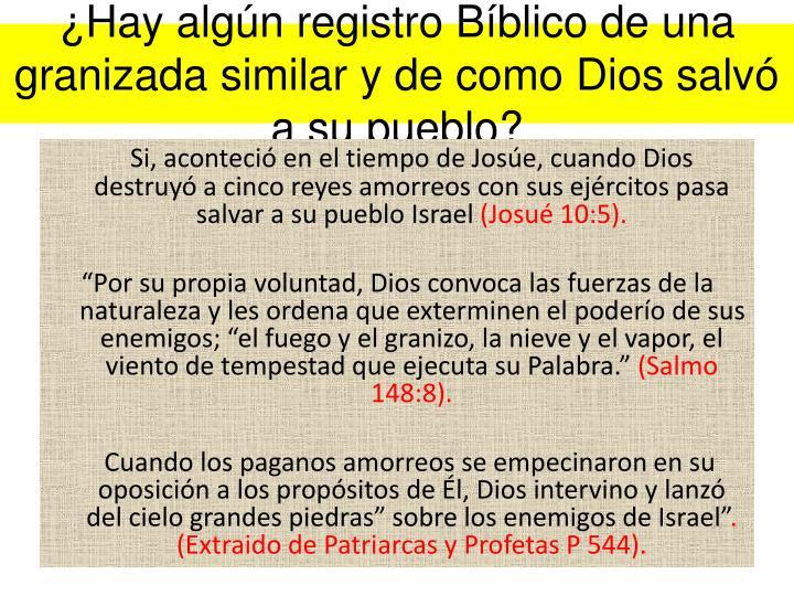 ¿Hay algún registro Bíblico de una granizada similar y de como Dios salvó a su pueblo?