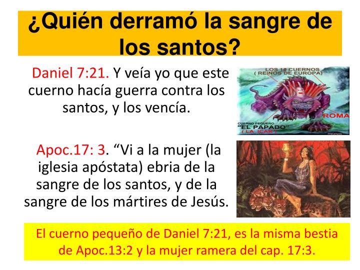 ¿Quién derramó la sangre de los santos?