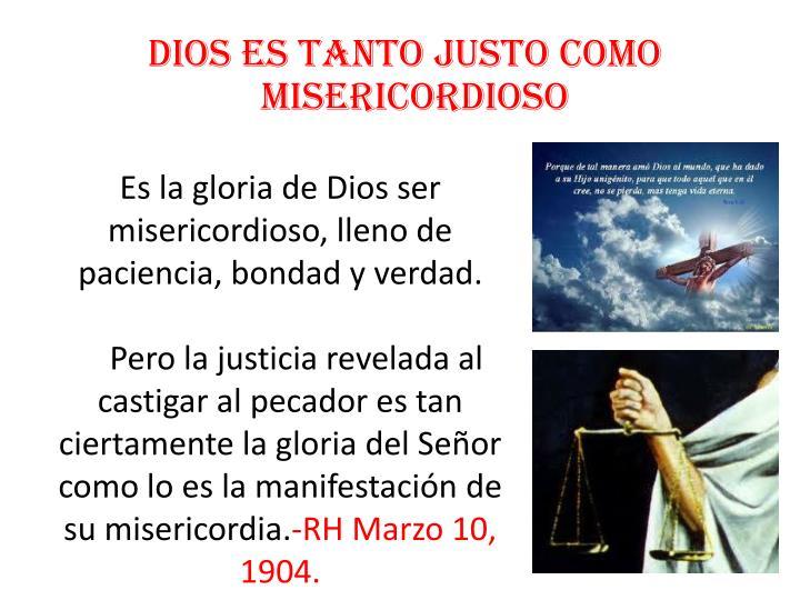 Dios es tanto justo como misericordioso