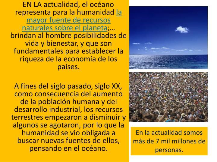 EN LA actualidad, el océano representa para la humanidad