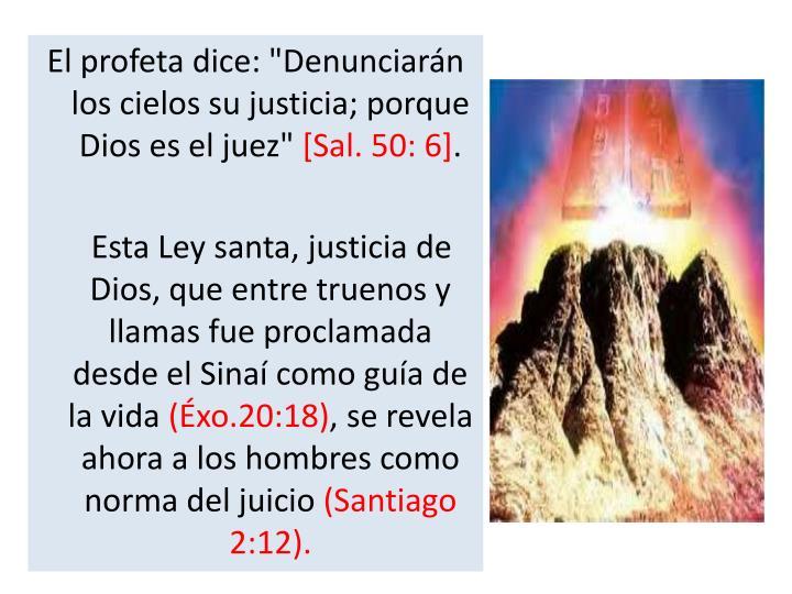 """El profeta dice: """"Denunciarán los cielos su justicia; porque Dios es el juez"""""""