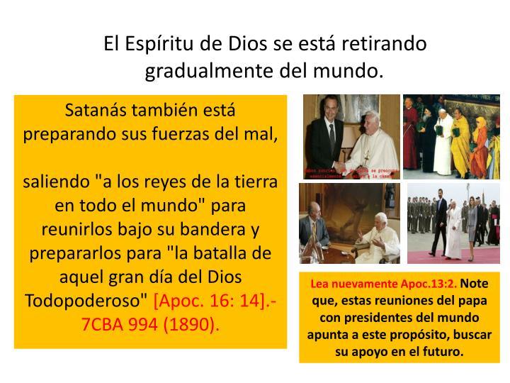 El Espíritu de Dios se está retirando gradualmente del mundo.