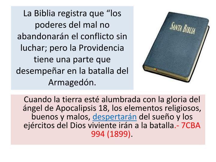 """La Biblia registra que """"los poderes del mal no abandonarán el conflicto sin luchar; pero la Providencia tiene una parte que desempeñar en la batalla del Armagedón."""