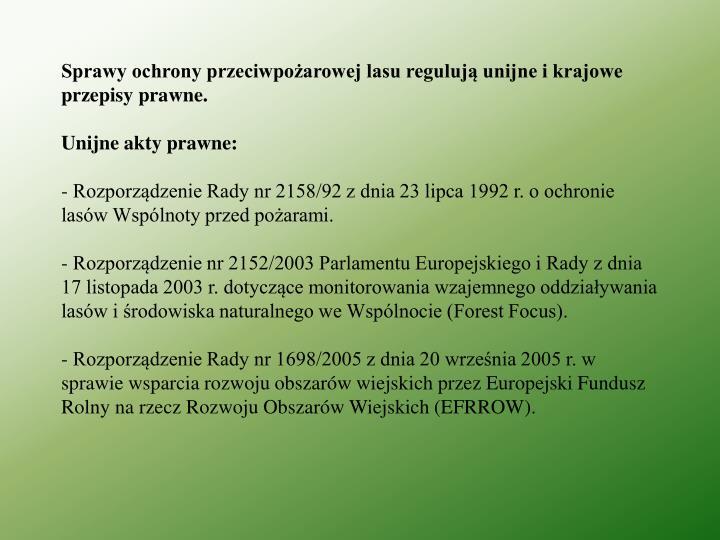 Sprawy ochrony przeciwpożarowej lasu regulują unijne i krajowe przepisy prawne.