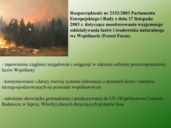 Rozporządzenie nr 2152/2003 Parlamentu Europejskiego i Rady z dnia 17 listopada 2003 r. dotyczące monitorowania wzajemnego oddziaływania lasów i środowiska naturalnego