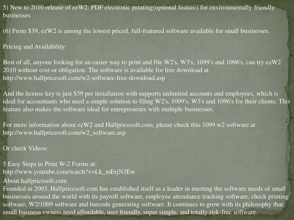 5) New to 2010 release of ezW2: PDF electronic printing(optional feature) for environmentally friendly businesses