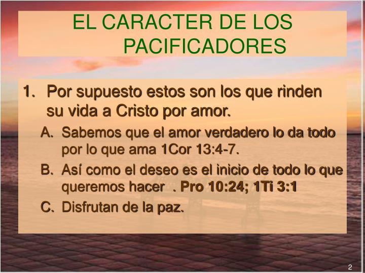 EL CARACTER DE LOS PACIFICADORES