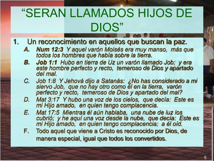 """""""SERAN LLAMADOS HIJOS DE DIOS"""""""