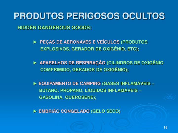PRODUTOS PERIGOSOS OCULTOS