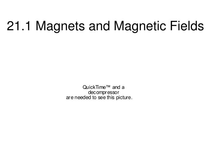 21 1 magnets and magnetic fields