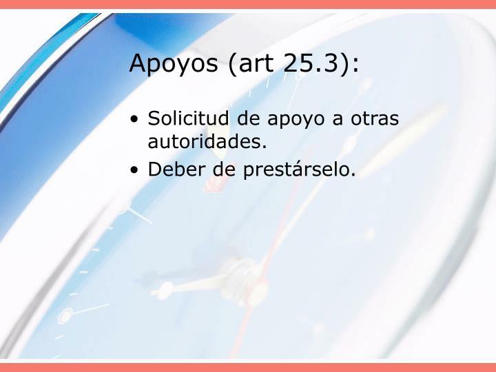 Apoyos (art 25.3):