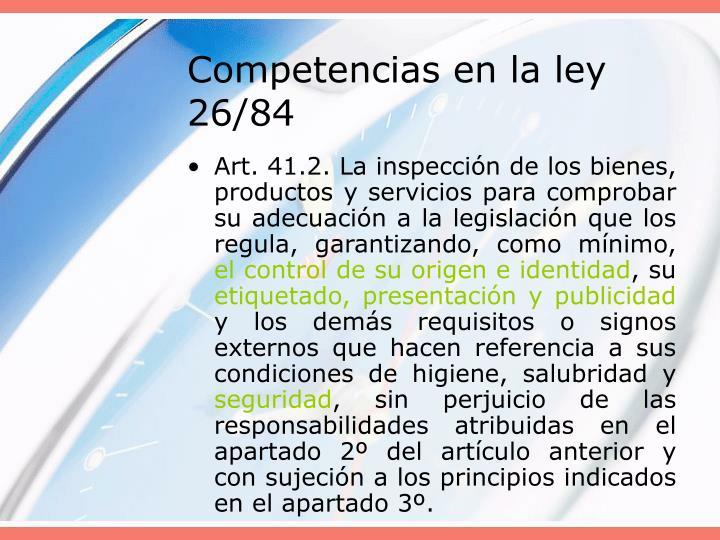 Competencias en la ley 26/84