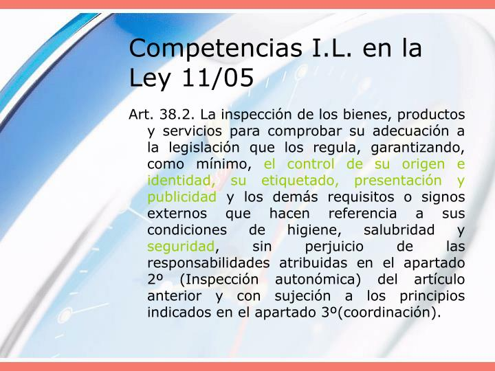 Competencias I.L. en la Ley 11/05