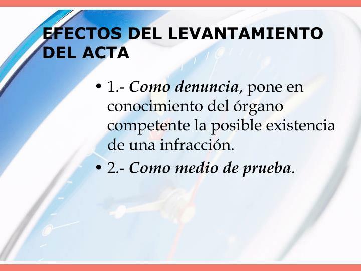 EFECTOS DEL LEVANTAMIENTO DEL ACTA