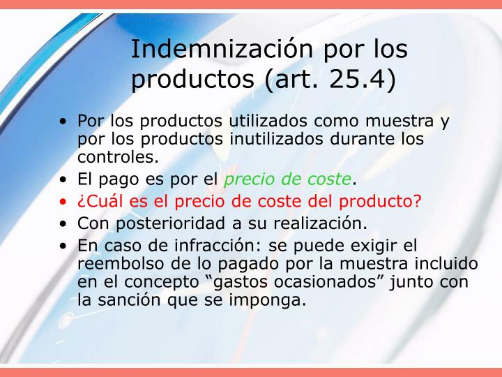Indemnización por los productos (art. 25.4)