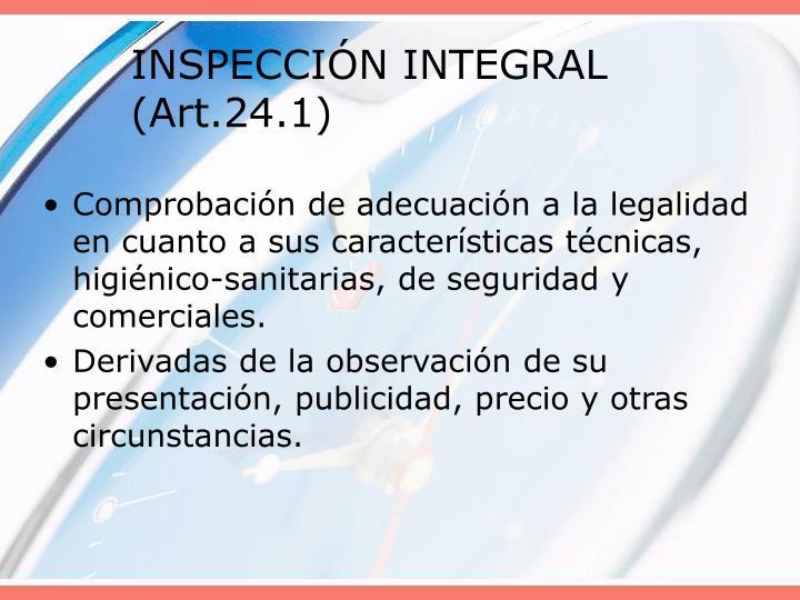 INSPECCIÓN INTEGRAL (Art.24.1)