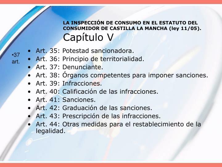 LA INSPECCIÓN DE CONSUMO EN EL ESTATUTO DEL CONSUMIDOR DE CASTILLA LA MANCHA (ley 11/05).