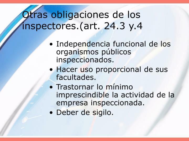 Otras obligaciones de los inspectores.(art. 24.3 y.4