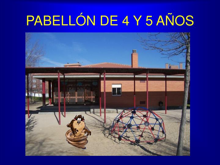PABELLÓN DE 4 Y 5 AÑOS