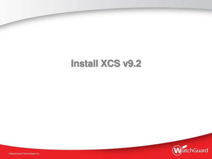 Install XCS v9.2