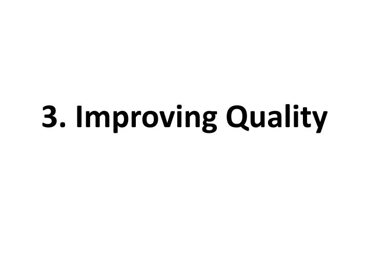 3. Improving Quality