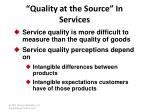 quality at the source in services