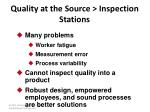 quality at the source inspection stations