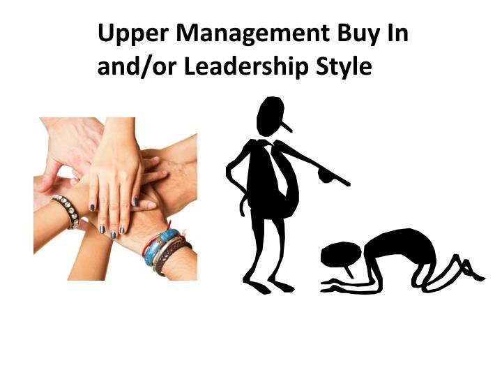 Upper Management Buy In