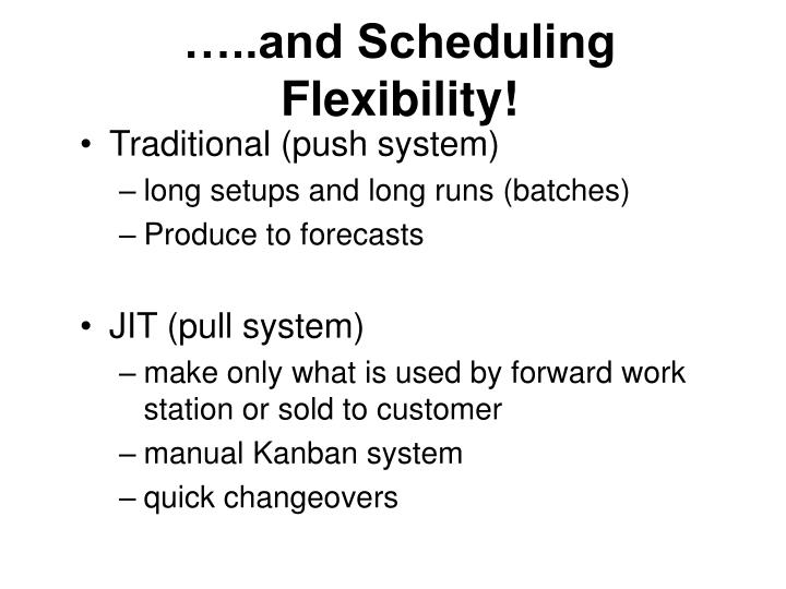 …..and Scheduling Flexibility!