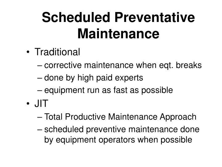 Scheduled Preventative Maintenance