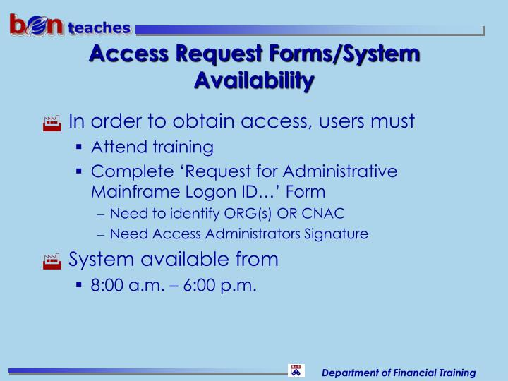 Access Request Forms/System Availability