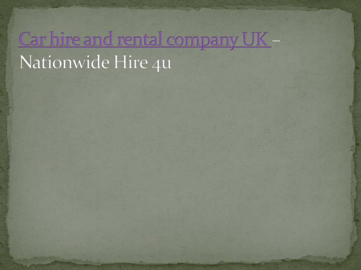 Car hire and rental company uk nationwide hire 4u