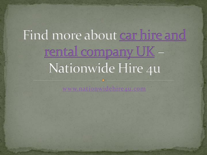 Find more about car hire and rental company uk nationwide hire 4u