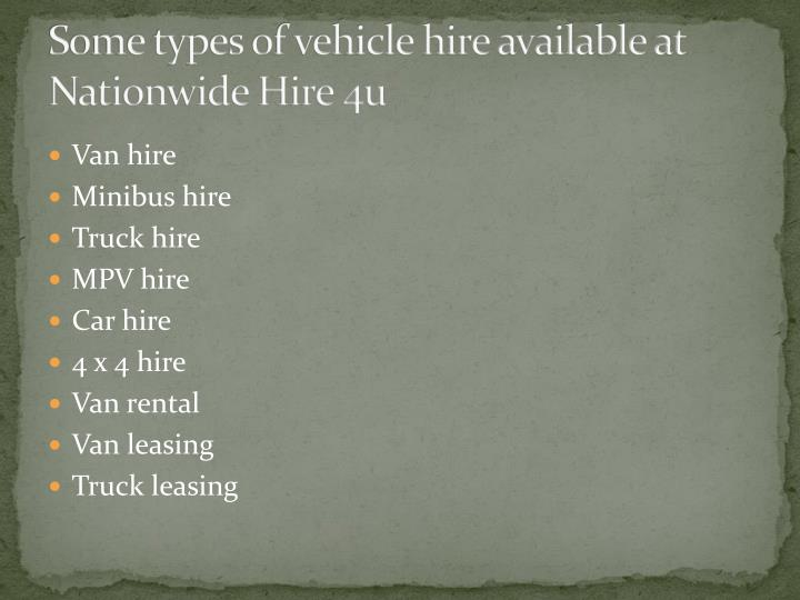 Some types of vehicle hire available at nationwide hire 4u