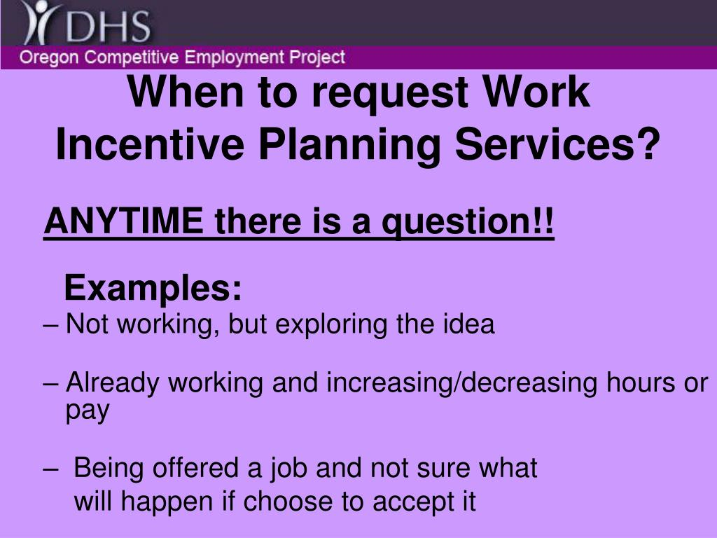 When to request Work Incentive Planning Services?
