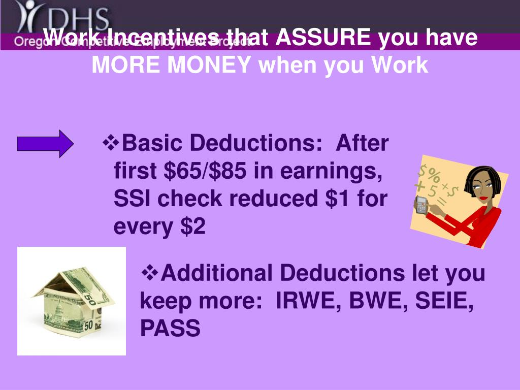 Work Incentives that ASSURE you have MORE MONEY when you Work