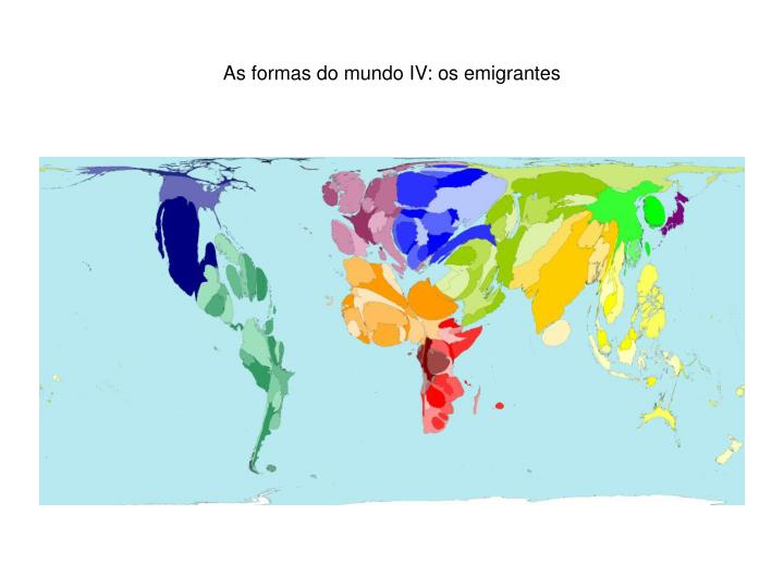 As formas do mundo IV: os emigrantes