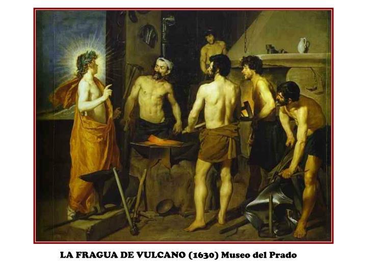 LA FRAGUA DE VULCANO (1630) Museo del Prado