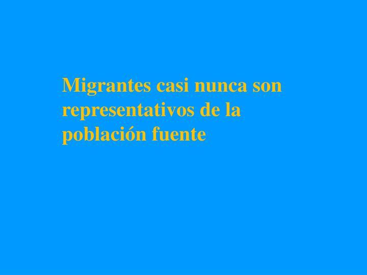 Migrantes casi nunca son representativos de la población fuente