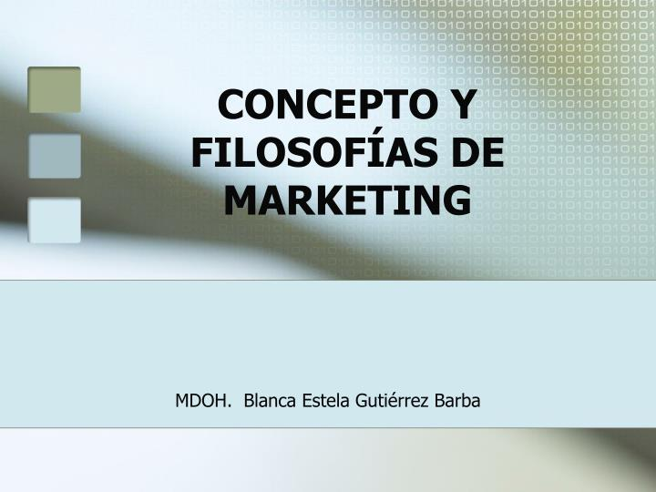 Concepto y filosof as de marketing