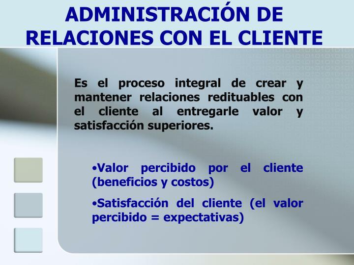 ADMINISTRACIÓN DE RELACIONES CON EL CLIENTE
