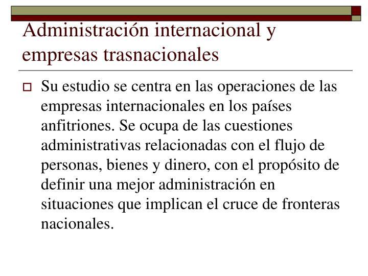Administración internacional y empresas trasnacionales
