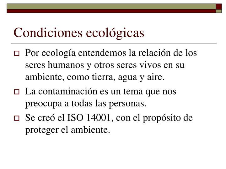 Condiciones ecológicas