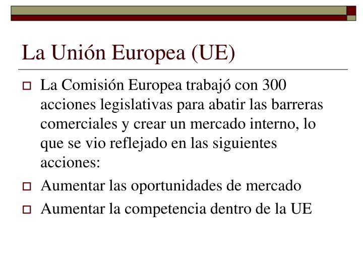 La Unión Europea (UE)